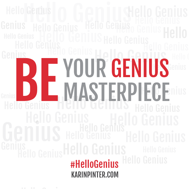 BE your genius masterpiece #HelloGenius